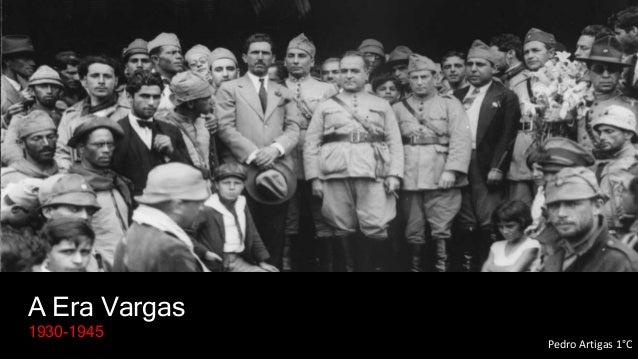 A Era Vargas 1930-1945 Pedro Artigas 1°C