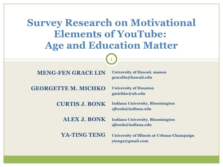 Survey Research on Motivational     Elements of YouTube:    Age and Education Matter                        1   MENG-FEN G...