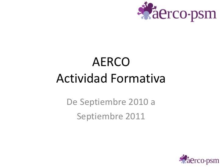 AERCOActividad Formativa De Septiembre 2010 a   Septiembre 2011