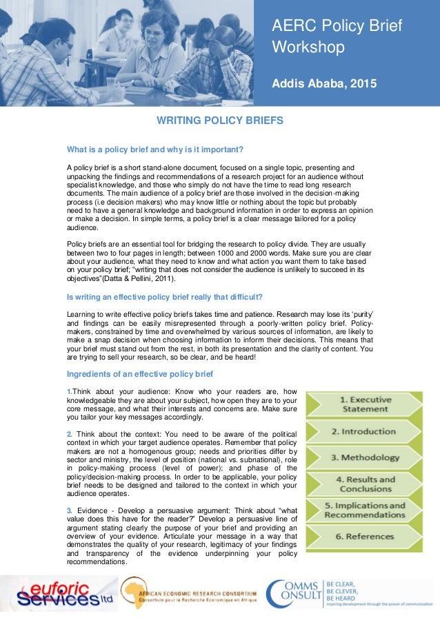 AERC Policy Brief Workshop Addis Ababa, 2015 WRITING POLICY BRIEFS What is a policy brief and why is it important? A polic...
