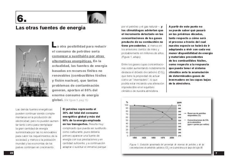 6.     Las otras fuentes de energía                                                   por el petróleo y el gas natural—, y...