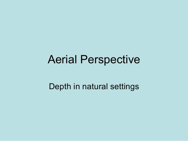 Aerial PerspectiveDepth in natural settings