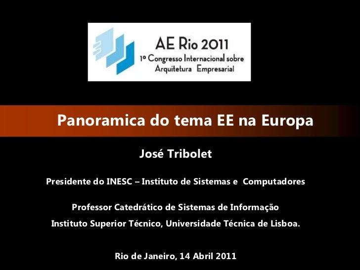 Panoramica do tema EE na Europa                     José TriboletPresidente do INESC – Instituto de Sistemas e Computadore...