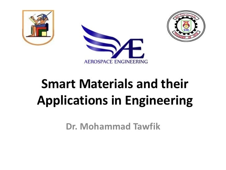 Smart Materials and theirApplications in Engineering    Dr. Mohammad Tawfik