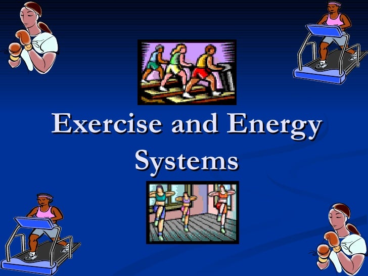 Exercise and Energy      Systems