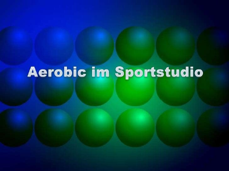 Aerobic im Sportstudio<br />