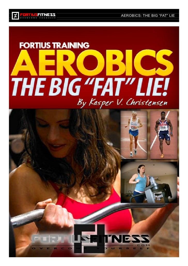 """AEROBICS: THE BIG """"FAT"""" LIE"""
