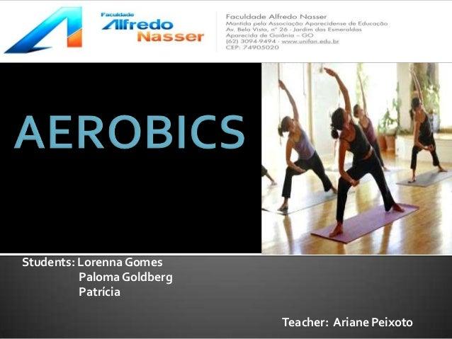 Students: Lorenna Gomes Paloma Goldberg Patrícia Teacher: Ariane Peixoto
