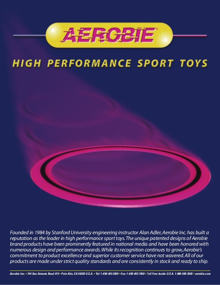 Founded in 1984 by Stanford University engineering instructor Alan Adler, Aerobie Inc. has built areputation as the leader...