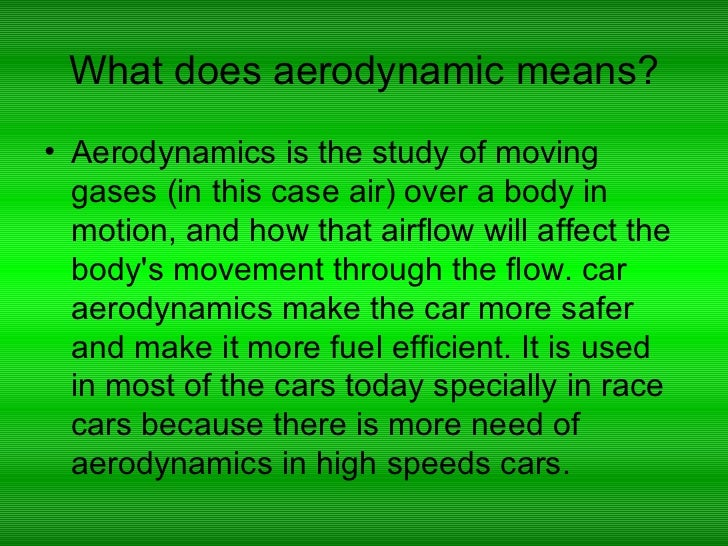 an analysis of the automobile aerodynamics of race cars To improve the design in terms of reducing air resistance and improving aerodynamics most  cfd analysis of concept car in  2d analysis are very helpful.