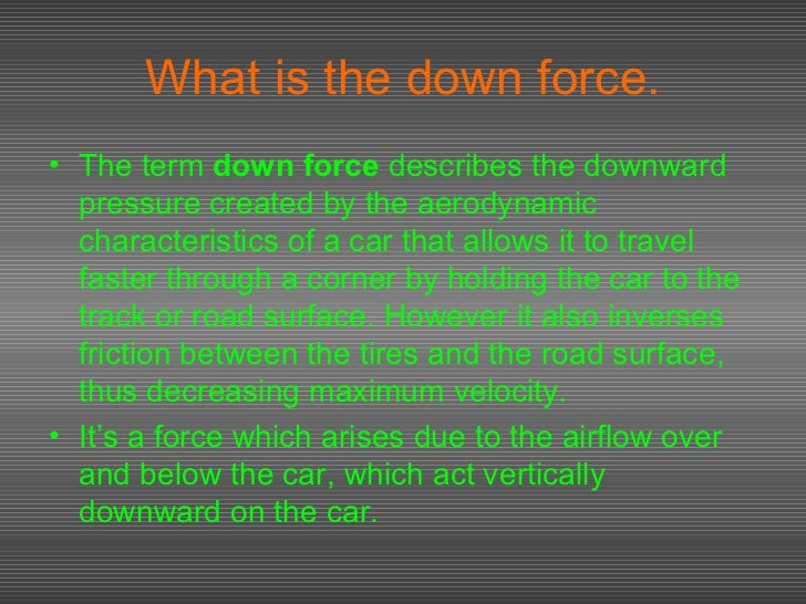 understanding the aerodynamics in cars Aerodynamics share ask any engineer in the pit lane and they'll tell you that the most important consideration in f1 car design - the difference between designing a championship-challenging machine or a tail ender - is aerodynamics.