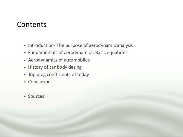 Contents  Introduction- The purpose of aerodynamic analysis  Fundamentals of aerodynamics. Basic equations  Aerodynamic...