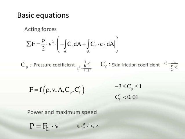 Basic equations Acting forces 2 ' p f A A F v C dA C e dA 2                p 2 p p C v 2       ' 0 ...