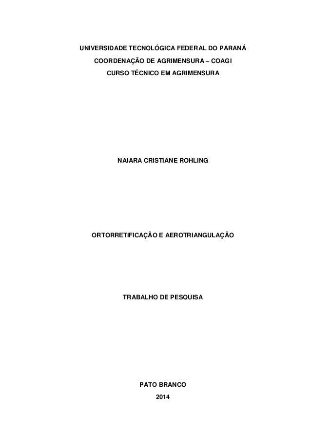 UNIVERSIDADE TECNOLÓGICA FEDERAL DO PARANÁ  COORDENAÇÃO DE AGRIMENSURA – COAGI  CURSO TÉCNICO EM AGRIMENSURA  NAIARA CRIST...