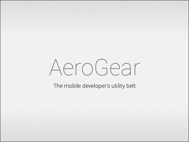 AeroGear The mobile developer's utility belt