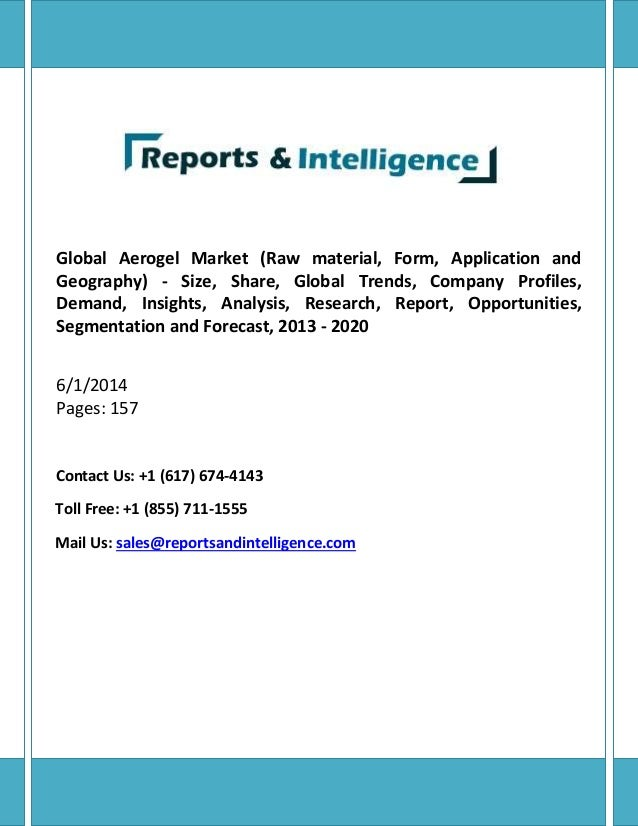 Global Aerogel Market (Raw material, Form, Application and Geography) - Size, Share, Global Trends, Company Profiles, Dema...