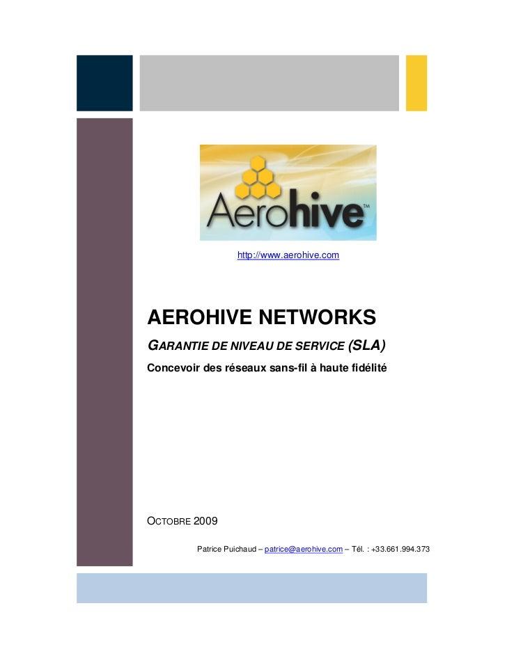 http://www.aerohive.com     AEROHIVE NETWORKS GARANTIE DE NIVEAU DE SERVICE (SLA) Concevoir des réseaux sans-fil à haute f...