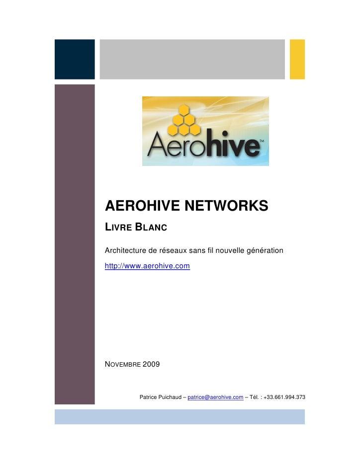 AEROHIVE NETWORKS LIVRE BLANC  Architecture de réseaux sans fil nouvelle génération http://www.aerohive.com     NOVEMBRE 2...
