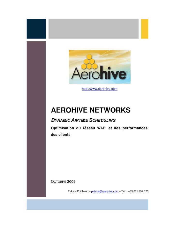 http://www.aerohive.com     AEROHIVE NETWORKS DYNAMIC AIRTIME SCHEDULING Optimisation du réseau Wi-Fi et des performances ...