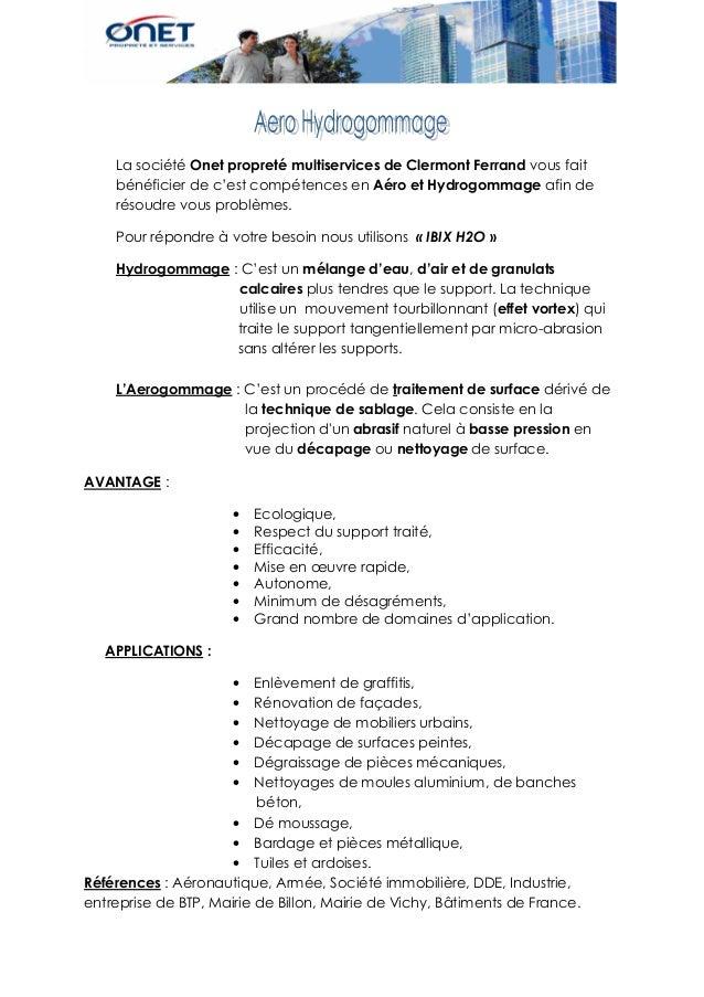 La société Onet propreté multiservices de Clermont Ferrand vous fait bénéficier de c'est compétences en Aéro et Hydrogomma...