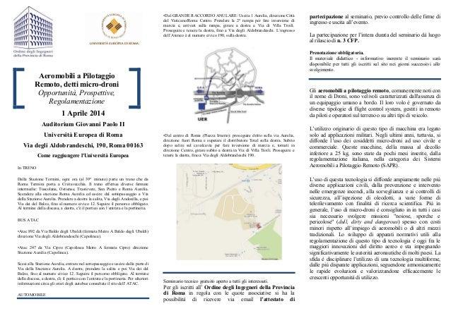 Aeromobili a Pilotaggio Remoto, detti micro-droni Opportunità, Prospettive, Regolamentazione 1 Aprile 2014 Auditorium Giov...