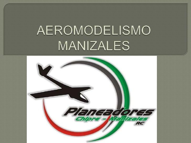 AEROMODELISMO MANIZALES<br />