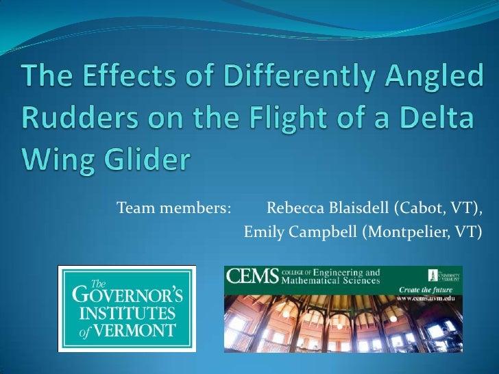 Team members:     Rebecca Blaisdell (Cabot, VT),                Emily Campbell (Montpelier, VT)