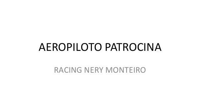 AEROPILOTO PATROCINARACING NERY MONTEIRO
