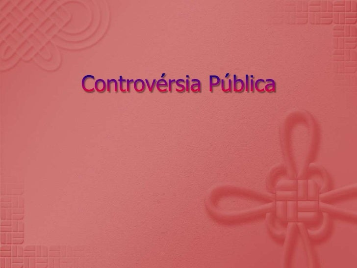 Controvérsia Pública<br />