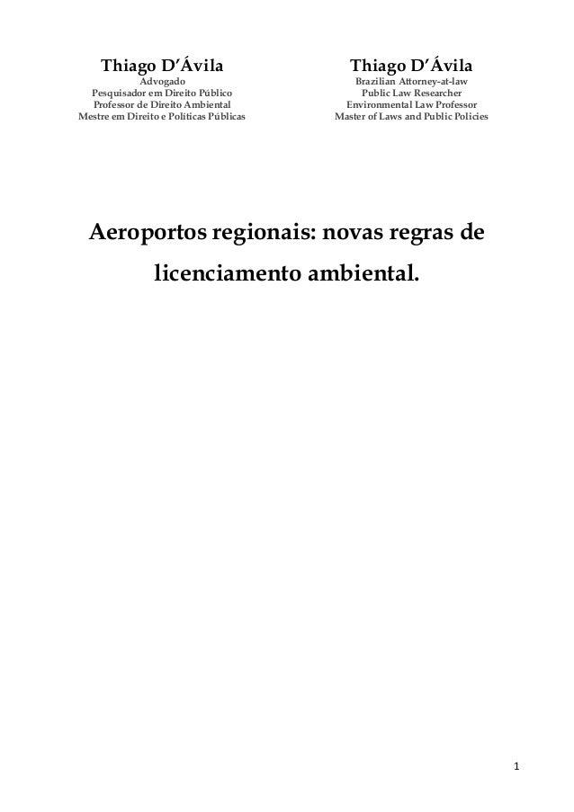 1 Thiago D'Ávila Advogado Pesquisador em Direito Público Professor de Direito Ambiental Mestre em Direito e Políticas Públ...