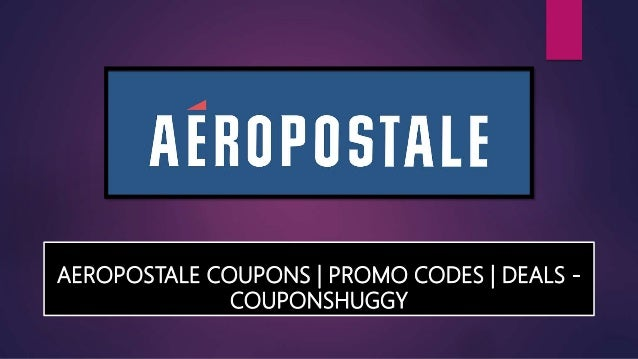 6039a9f84bd08 Aeropostale Coupons