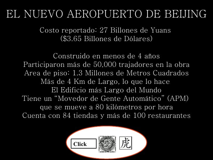 EL NUEVO AEROPUERTO DE BEIJING Costo reportado: 27 Billones de Yuans  ($3.65 Billones de Dólares)  Construido en menos de...