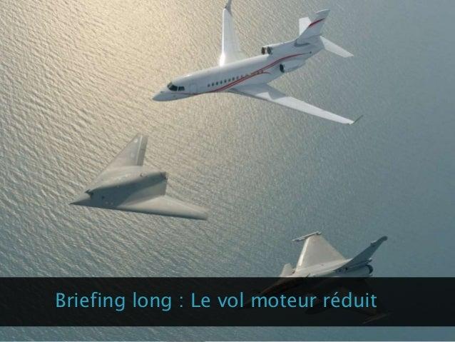 Briefing long : Le vol moteur réduit
