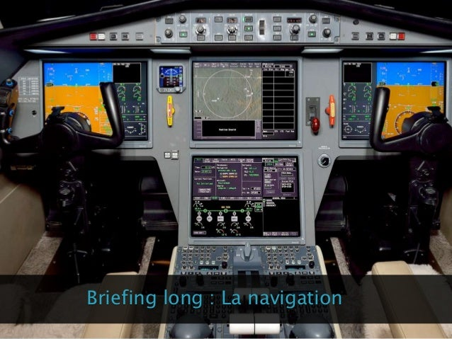 Briefing long : La navigation