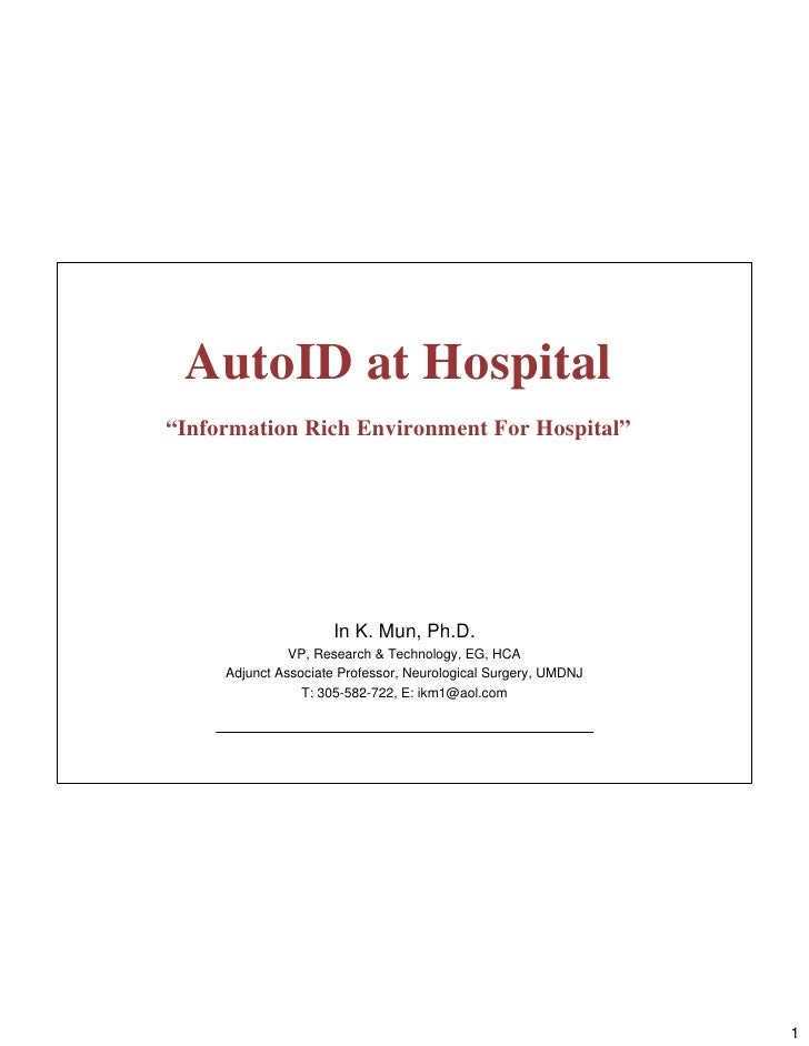 """AutoID at Hospital """"Information Rich Environment For Hospital""""                          In K. Mun, Ph.D.                VP..."""