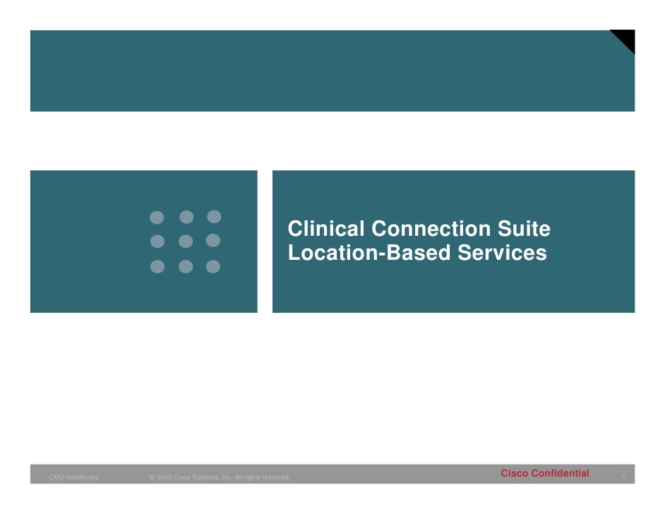 Clinical Connection Suite                                                               Location-Based Services     CMO He...