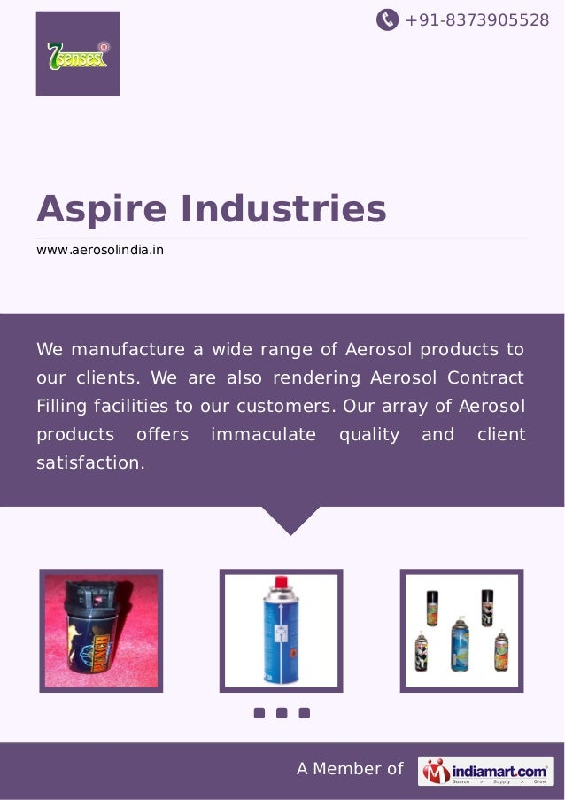 +91-8373905528  Aspire Industries www.aerosolindia.in  We manufacture a wide range of Aerosol products to our clients. We ...