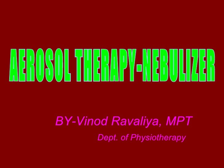 BY-Vinod Ravaliya, MPT      Dept. of Physiotherapy