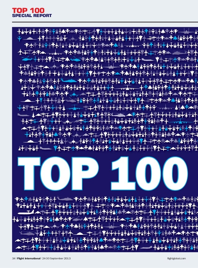 TOP 100  SPECIAL REPORT  TOP 100 34 | Flight International | 24-30 September 2013  flightglobal.com