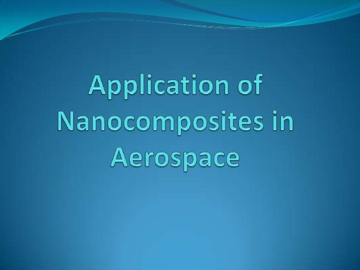 Application of Nanocomposites in Aerospace<br />