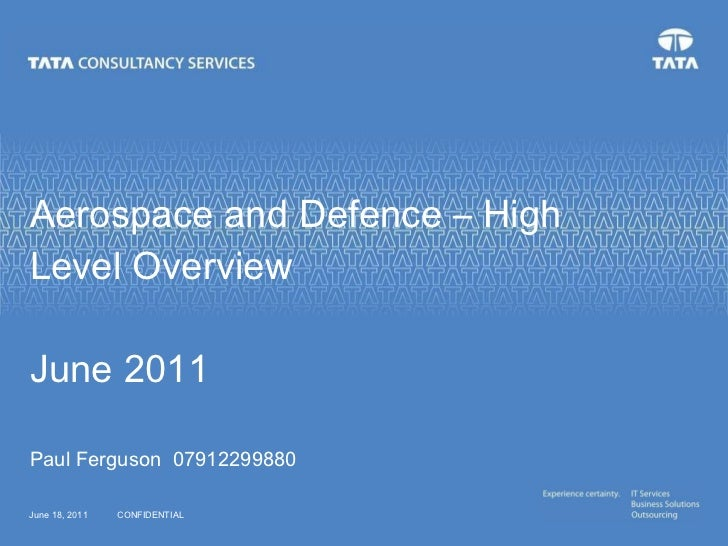 Aerospace and  Defence  – High Level Overview  June 2011 Paul Ferguson  07912299880  June 18, 2011 CONFIDENTIAL