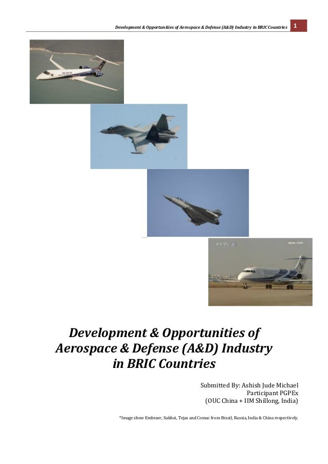Development	  &	  Opportunities	  of	  Aerospace	  &	  Defense	  (A&D)	  Industry	  in	  BRIC	  Countries	                ...