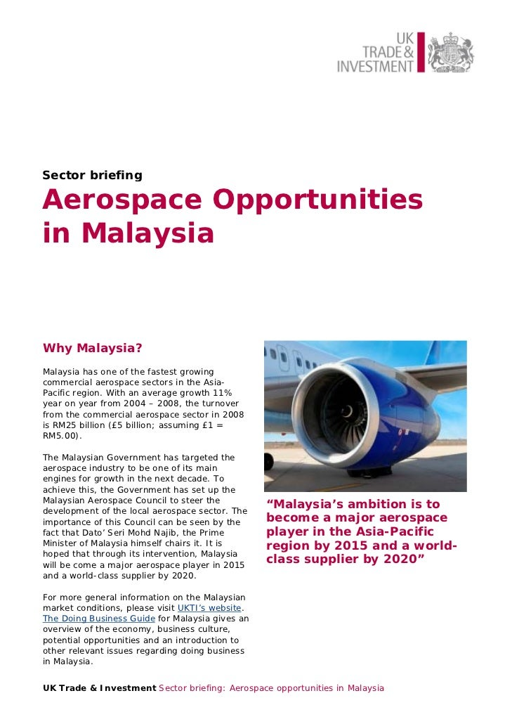 Sector briefingAerospace Opportunitiesin MalaysiaWhy Malaysia?Malaysia has one of the fastest growingcommercial aerospace ...