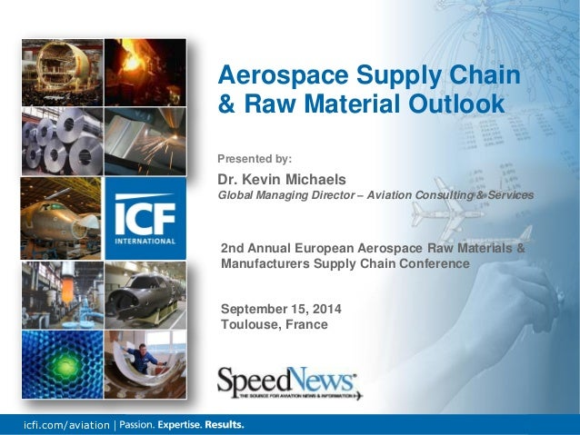 1icfi.com/aviation | Presented by: Dr. Kevin Michaels Global Managing Director – Aviation Consulting & Services Aerospace ...