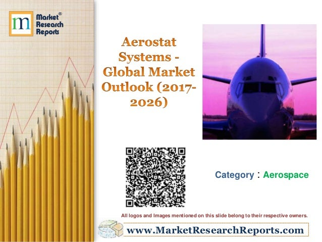 www.MarketResearchReports.com Category : Aerospace All logos and Images mentioned on this slide belong to their respective...