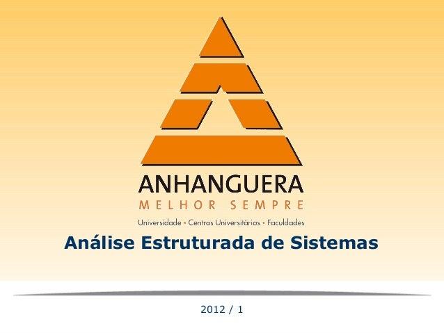 Análise Estruturada de Sistemas             2012 / 1