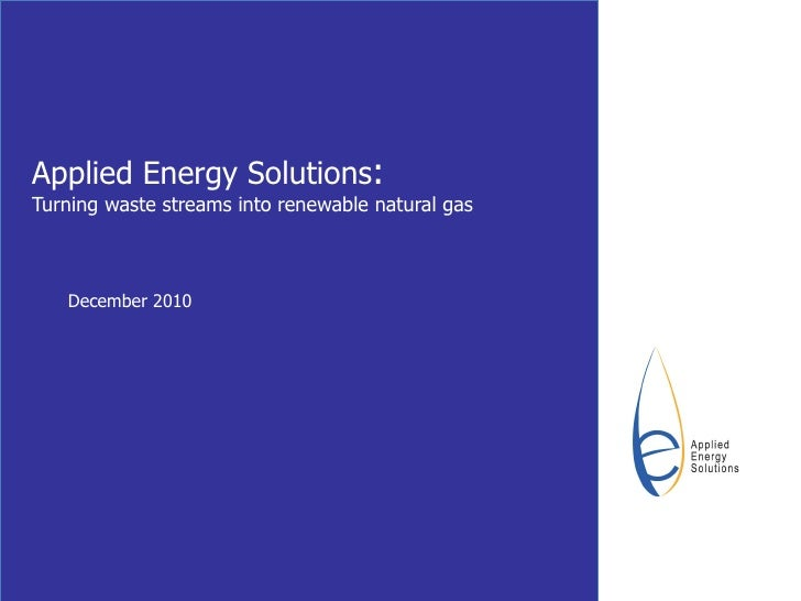 Applied Energy Solutions : Turning waste streams into renewable natural gas December 2010