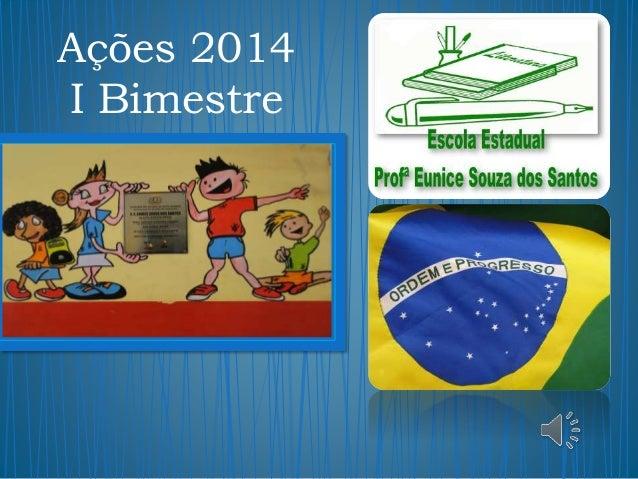 Ações 2014 I Bimestre