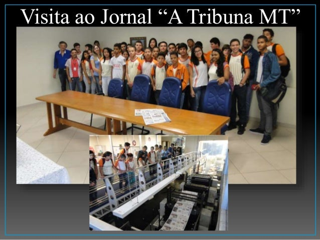 """Visita ao Jornal """"A Tribuna MT"""""""