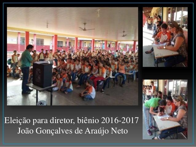 Eleição para diretor, biênio 2016-2017 João Gonçalves de Araújo Neto